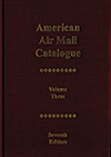 American Air Mail Catalogue, 7th Edition, Volume 3 Image