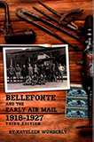 Bellefonte and the Early Air Mail 1918‑1927 ‑ Third Edition Image